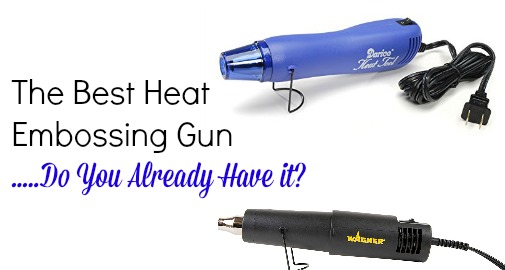 Best Heat Embossing Gun
