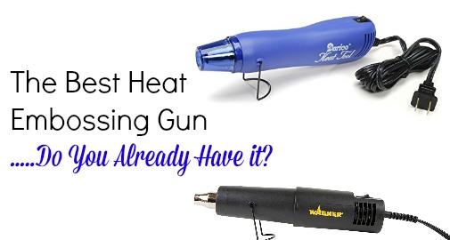 Best Heat Embossing Gun